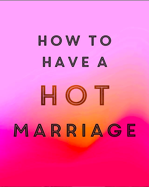 How to have a HOT marriage